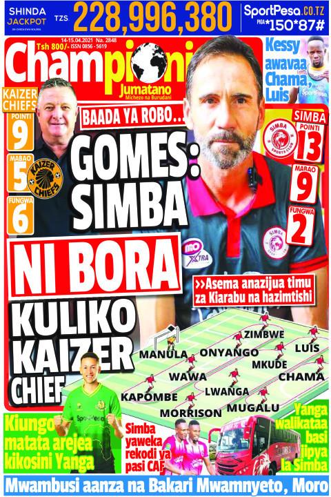 GOMES: SIMBA NI BORA KULIKO KAIZER CHIEF | Champion Jumatano