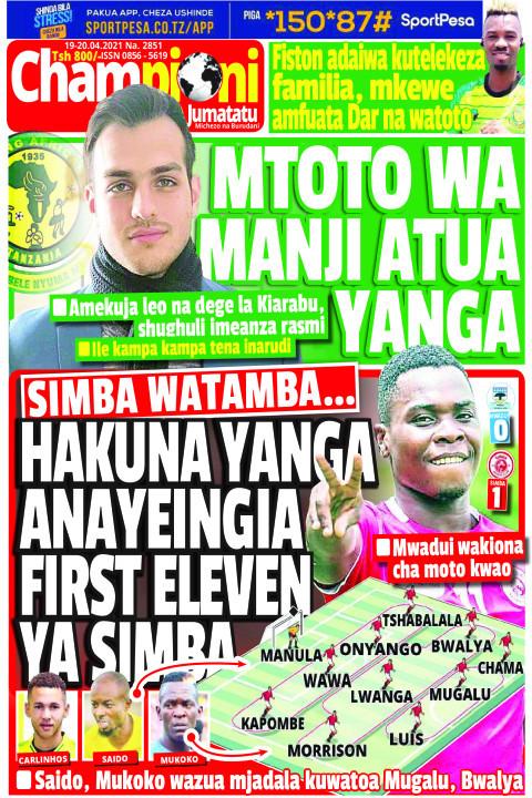 HAKUNA YANGA ANAYEINGIA FIRST ELEVEN YA SIMBA | Champion Jumatatu