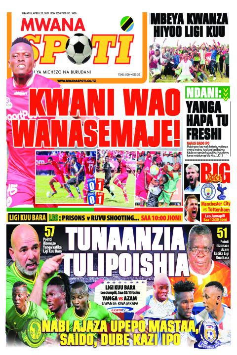KWANI WAO WANASEMAJE!,TUNAANZIA TULIPOISHIA  | Mwanaspoti