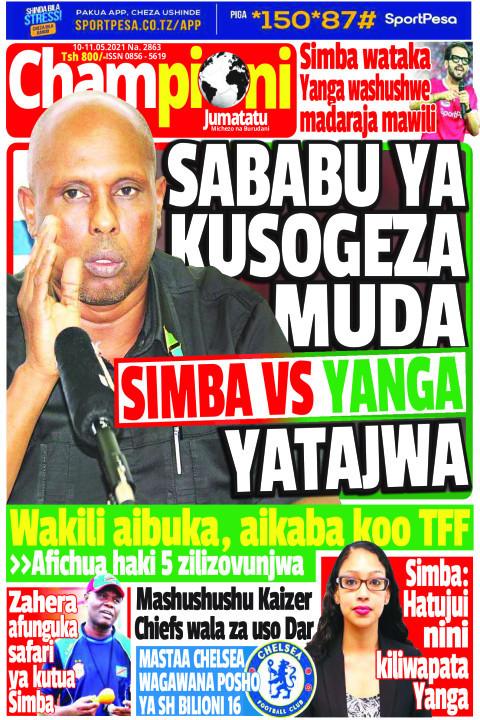 SABABU YA KUSOGEZWA MUDA SIMBA VS YANGA YATAJWA | Champion Jumatatu