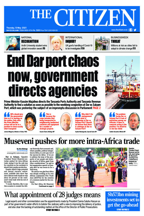 END DAR PORT CHAOS NOW,GOVERNMENT DIRECTS AGENCIES  | The Citizen