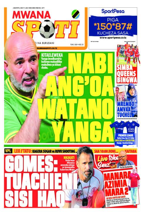 NABI ANG'OA WATANO YANGA,GOMES TUACHENI SISI HAO  | Mwanaspoti