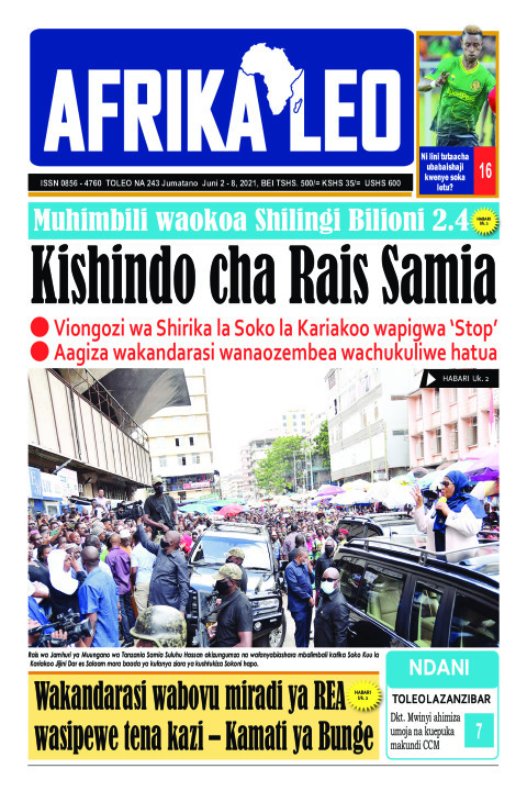 Kishindo cha Rais Samia  | AFRIKA LEO