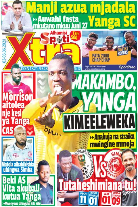 MAKAMBO, YANGA KIMEELEWEKA | SpotiXtra Alhamis