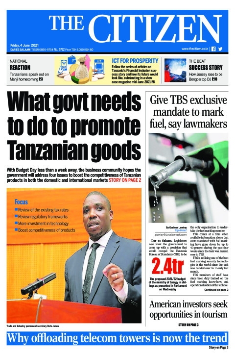 WHAT GOVERNMENT NEEDS TO DO TO PROMOTE TANZANIAN GOODS  | The Citizen