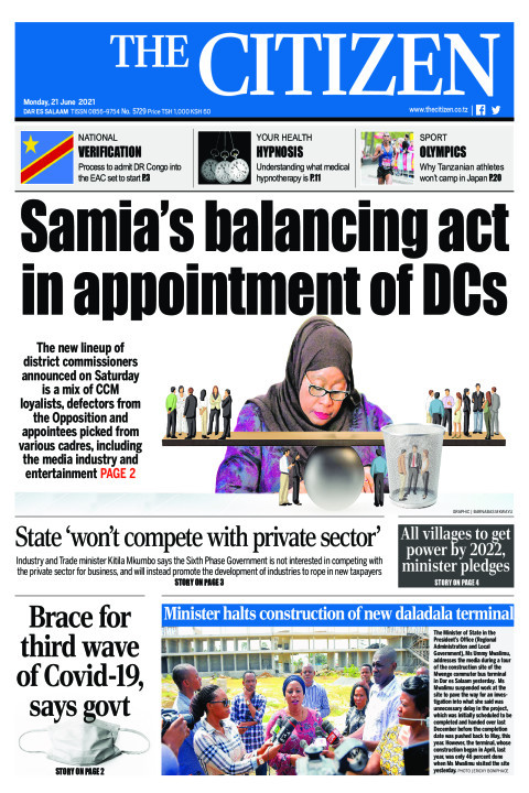 SAMIA'S BALANCING ACT IN APPOINTMENT OF DC's  | The Citizen