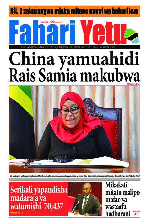 China yamuahidi Rais Samia makubwa | Fahari Yetu