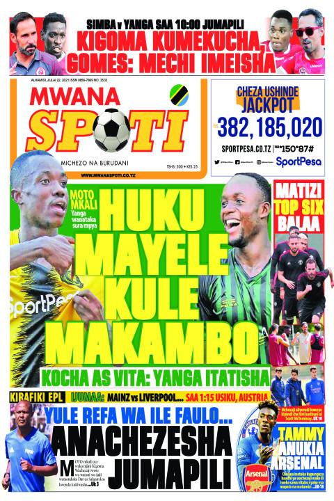 HUKU MAYELE KULE MAKAMBO  | Mwanaspoti
