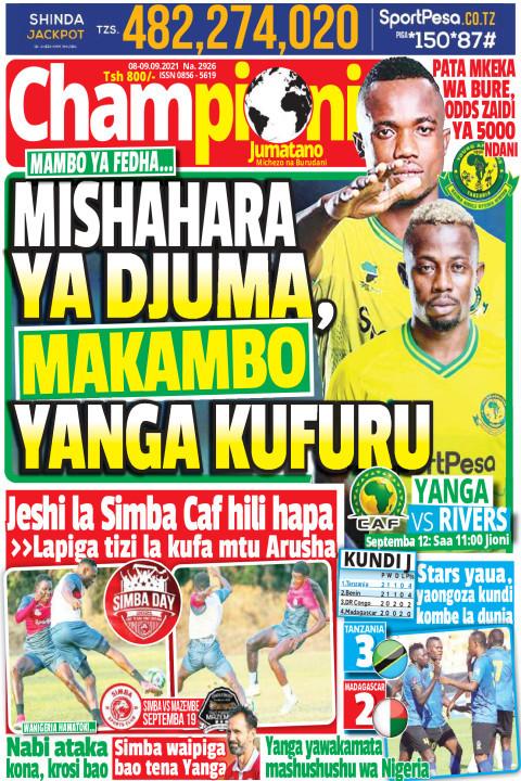 MISHAHARA YA DJUMA, MAKAMBO YANGA KUFURU | Champion Jumatano