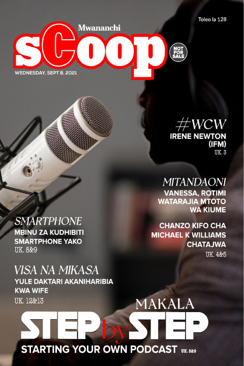 MAKALA: Step By Step Starting Your Own Podcast | Mwananchi Scoop