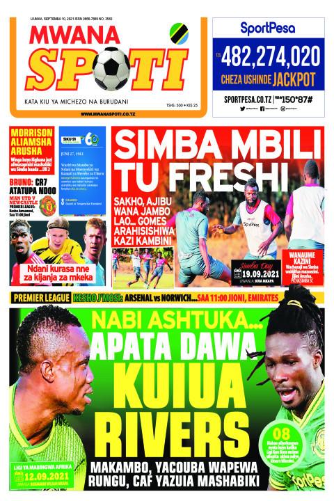 SIMBA MBILI TU FRESHI,NABI ASHTUKA APATA DAWA KUIUA RIVERS  | Mwanaspoti
