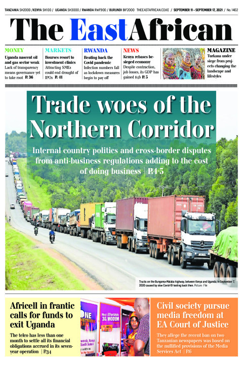 TRADE WOES OF THE NORTHEN CORRIDOR  | The East African