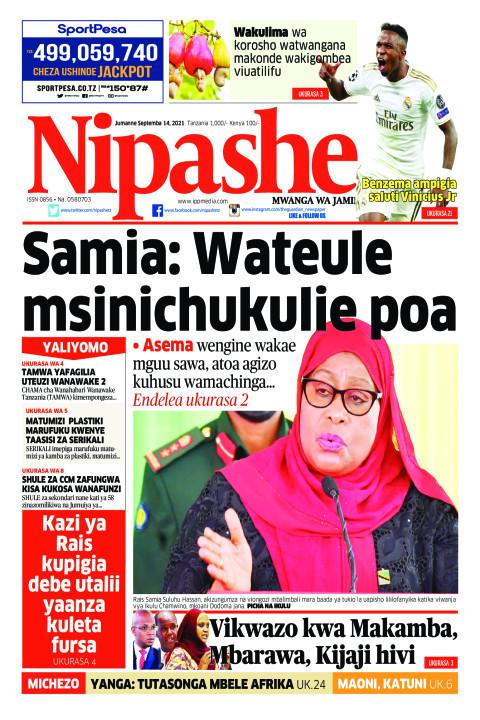Samia: Wateule msinichukulie poa | Nipashe