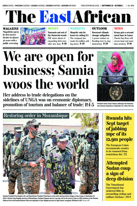 WE ARE OPEN FOR BUSINESS ; SAMIA WOOS THE WORLD  | The East African