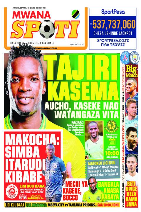 TAJIRI KASEMA AUCHO,KASEKE NAO WATANGAZA VITA, MAKOCHA: SIMB   Mwanaspoti
