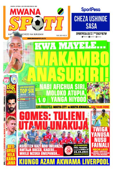 KWA MAYELE MAKAMBO ANASUBIRI,GOMES TULIENI UTAMU UNAKUJA  | Mwanaspoti