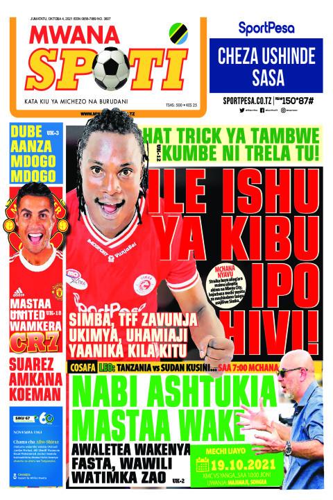 ILE ISHU YA KIBU IPO HIVI!  | Mwanaspoti