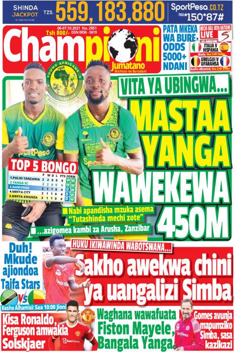 VITA YA UBINGWA… MASTAA YANGA WAWEKEWA 450M | Champion Jumatano